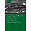 Regulating Jurisdictional Relations Between National and International Courts