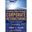 Creating Value Through Corporate Restructuring: Case Studies in Bankruptcies, Buyouts, and Breakups, 2nd Edition