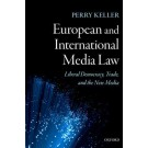 European and International Media Law: Liberal Democracy, Trade, and the New Media