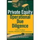 Private Equity Operational Due Diligence: Tools to Evaluate Liquidity, Valuation, and Documentation, + Website