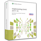 Implementing GAAS 2017-18: A Practical Guide to Auditing and Reporting