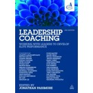 Leadership Coaching: Working with Leaders to Develop Elite Performance, 2nd Edition
