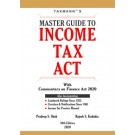 Master Guide To Income Tax Act: With Commentary on Finance (No.2) Act 2020 (30th Edition)