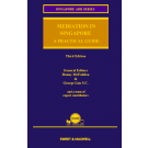 Mediation in Singapore: A Practical Law (3rd Edition)