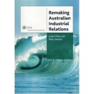 Remaking Australian Industrial Relations