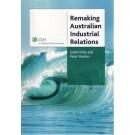 Remaking Australian Industrial Relations