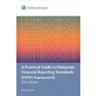 A Practical Guide to Malaysian Financial Reporting Standards (MFRS Framework) 5th Edition
