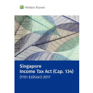 Singapore Income Tax Act (Cap. 134) (11th Edition) 2017