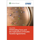 Malaysia: Withholding Taxes and the Implications of Double Taxation Agreements