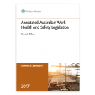 Annotated Australian Work Health and Safety Legislation 2017, 2nd Edition
