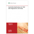 Australian Bankruptcy Act 1966 with Regulations and Rules, 16th Edition