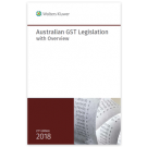 Australian GST Legislation with Overview 2018 (21st Edition)