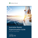 Australian Master Superannuation Guide 2018/19, 22nd Edition