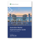 Australian Master Superannuation Guide 2019/20, 23rd Edition