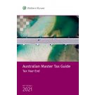 Australian Master Tax Guide: Tax Year End Edition 2021 (69th Edition)