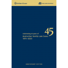 45th Anniversary Australian Family Law Cases (Special Edition)