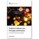Uniform Evidence Law: Principles and Practice, 2nd Edition