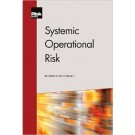 Systemic Operational Risk: Theory, Case Studies and Regulation