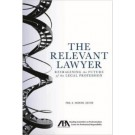 The Relevant Lawyer: Reimagining the Future of the Legal Profession