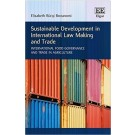 Sustainable Development in International Law Making and Trade