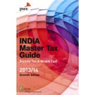 India Master Tax Guide 2013/2014 (7th Edition)