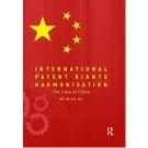 International Patent Rights Harmonization: The Case of China