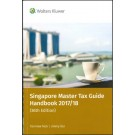 Singapore Master Tax Guide Handbook 2017/18 (36th Edition)