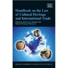 Handbook On The Law Of Cultural Heritage And International Trade