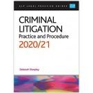 CLP Legal Practice Guides: Criminal Litigation: Practice and Procedure 2020/21