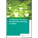 Strategic Use of Trusts in Tax and Estate Planning, 3rd Edition