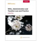 Wills, Administration and Taxation Law and Practice, 13th Edition