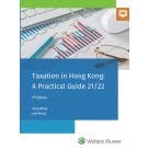 Taxation in Hong Kong: A Practical Guide 2021-2022 (Student Edition)
