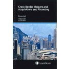 Cross-Border Mergers and Acquisitions and Financing, 2nd Edition