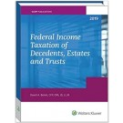 Federal Income Taxation of Decedents, Estates and Trusts (2019)