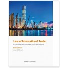 Law of International Trade: Cross-Border Commercial Transactions, 6th Edition