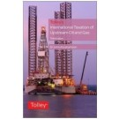 Tolley's International Taxation of Upstream Oil and Gas, 3rd Edition