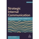 Strategic Internal Communication: How to Build Employee Engagement and Performance, 2nd Edition