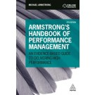 Armstrong's Handbook of Performance Management: An Evidence-Based Guide to Delivering High Performance, 6th Edition