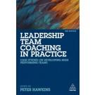 Leadership Team Coaching in Practice: Case Studies on Developing High-Performing Teams, 2nd Edition