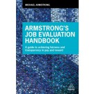 Armstrong's Job Evaluation Handbook: A Guide to Achieving Fairness and Transparency in Pay and Reward