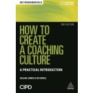 How to Create a Coaching Culture: A Practical Introduction, 2nd Edition