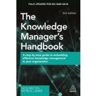 The Knowledge Manager's Handbook: A Step-by-Step Guide to Embedding Effective Knowledge Management in your Organization, 2nd Edition