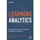Learning Analytics: Using Talent Data to Improve Business Outcomes, 2nd Edition