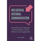Influential Internal Communication: Streamline Your Corporate Communication to Drive Efficiency and Engagement
