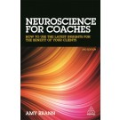 Neuroscience for Coaches: How to Use the Latest Insights for the Benefit of Your Clients, 2nd Edition