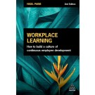 Workplace Learning: How to Build a Culture of Continuous Employee Development, 2nd Edition