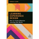 Learning Experience Design: How to Create Effective Learning that Works