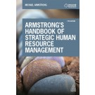 Armstrong's Handbook of Strategic Human Resource Management: Improve Business Performance Through Strategic People Management, 7th Edition