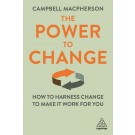 The Power to Change: How to Harness Change to Make it Work for You