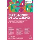 Excellence in Coaching: Theory, Tools and Techniques to Achieve Outstanding Coaching Performance, 3rd Edition